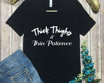 Thick Thighs Thin Patience Shirt - Thick Thighs Shirt - Thick Thighs Top - Thick Thighs and Thin Patience Shirt - Thick Thighs Workout Tank