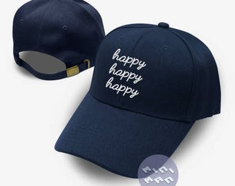 Happy Happy Happy Dad Hat Embroidery  Baseball Cap Darling Hat Tumblr Pinterest Unisex Size