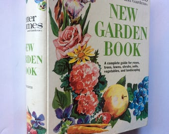 "Retro ""New Garden Book"" by Better Homes and Gardens 1963 - Vintage Guide: roses, trees, lawns, shrubs, soils, vegetables, and landscaping"