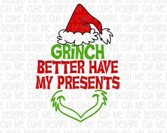 SVG DXF PNG cut file cricut silhouette cameo scrap booking Grinch Better Have My Presents