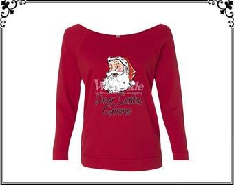 Dear Santa Gimme T-shirt Santa T-shirt Christmas Shirt Merry Christmas T-shirt Womens Off Shoulder Three Quarter Sleeves T shirt