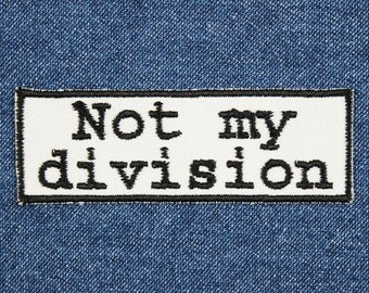 """Not My Division Patch – 3"""" x 1"""" Not Our Division Patch – Sherlock Patches – Sherlock Holmes Patch – Gifts for Sherlock Fans – Gifts Under 10"""