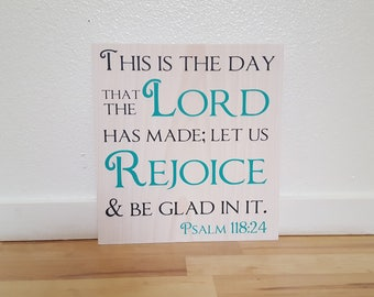 This is the day the Lord has made, Scripture sign, religious art, Psalm 118:24, Christian wall hanging, painted Bible verse, rejoice be glad