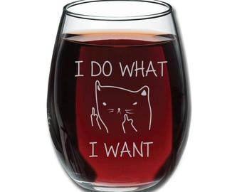 I Do What I Want Stemless Wine Glass - Funny Cat Coffee Mug - Cat Lover Gift for Cat Lovers - Gift For Girlfriend Wife - Evening Coffee Mug