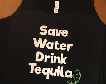 Save Water Drink Tequila Tank Top // Tequila Women's Tank Top