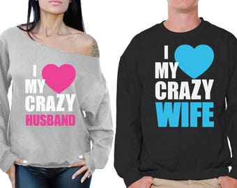 I Love My Crazy Husband I Love My Crazy Wife Couple Sweatshirts Husband Couple Sweater Wife Off Shoulder Sweatshirt Valentines Day Gift