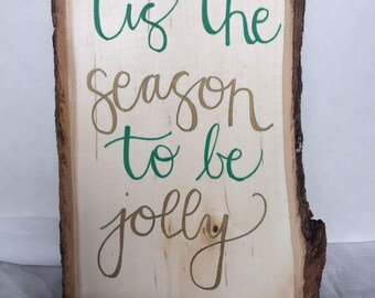 Tis the Season to Be Jolly Christmas Sign - Wood - Hand painted