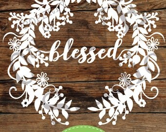 Blessed Farmhouse Style Wreath SVG/dxf/eps/png - Cut File - Clipart for Vinyl, HTV paper crafts, stencil and more!