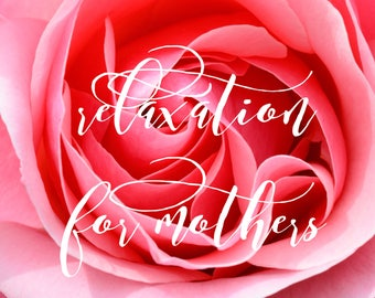 Relaxation for Mothers | Audio Download |  Guided Relaxation | Stress Relief | Instant Calm for Mothers | Mothers Day