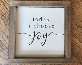 Today i choose joy -- sign