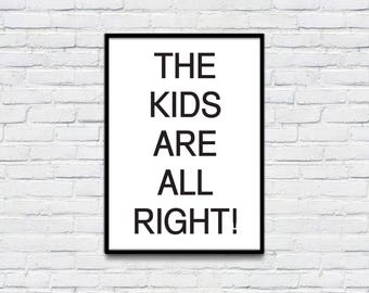 The Kids Are Alright Quote Print, Black and White Wall Art, Printable Wall Art digital Download, Kids room decor, Nursery art