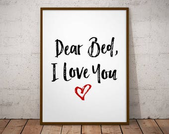 Dear Bed I Love You - bedroom print, funny printable art, printable art funny, funny print, printable quote, bedroom wall art, dear bed