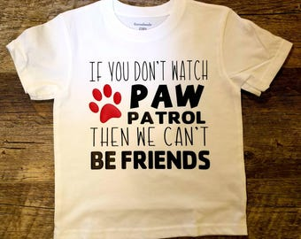 Paw Patrol, Friends, Onesie, Tee or Child's Raglan - Super Cute!
