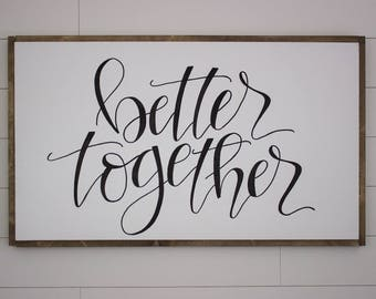 better together - large black on white - framed sign - hand lettered sign - fixer upper - hand painted sign - farm house decor