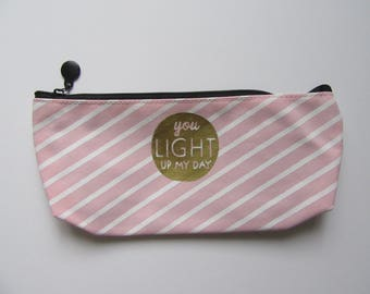 You Light Up My Day Pink Stripe Pencil Case