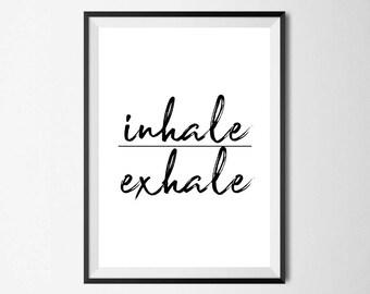 Inhale Exhale Wall Print - Home Decor, Wall Art, Bedroom Print, Inspriational Print