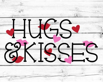 Hugs and Kisses Svg, Valentine's Day Svg, Baby Valentine's Svg, Toddler Svg, Heart Svg, XOXO Svg, Cut File, Svg for Cricut, Silhouette