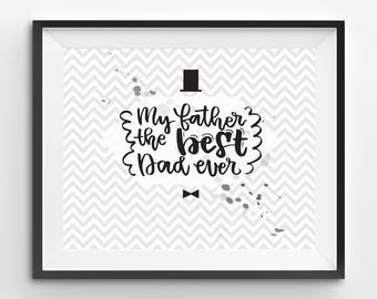 Happy Fathers Day Printable, My Father Best Dad Print, Fathers Day Print, Funny Fathers Day Gift, Fathers Day Print Gift, Daughter to Father