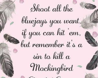 To Kill a Mockingbird Quote *INSTANT DOWNLOAD*