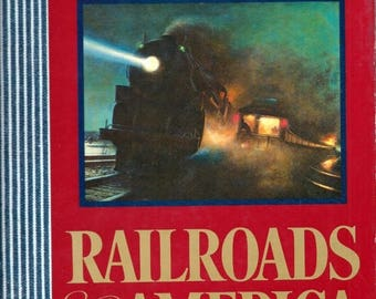 Summer Sale The American Heritage History of Railroads in America [Hardcover] 1975
