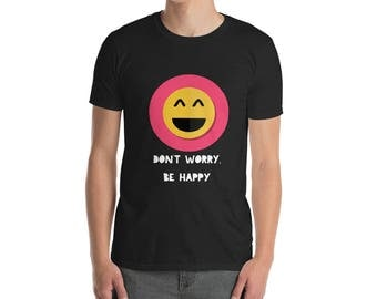 Be Happy Funny T-Shirt - Funny t-shirt - Funny t-shirts - Funny shirt - Gift for him