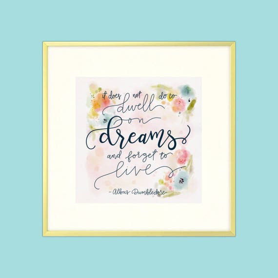 "Harry Potter Dumbledore Quote Print ""It Does Not Do To Dwell On Dreams"" - Digital Print"