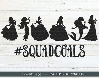 Squad Goals SVG, Princess Squadgoals SVG, Squad Goals, Princess Svg Vector for Silhouette Cricut Cutting Machine Design Download Print