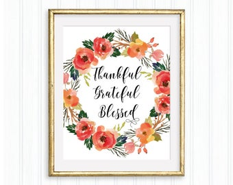 Thankful Grateful Blessed, Printable Wall Art, Fall Poster, Autumn Home Décor,  Thankful floral wreath, Fall watercolor, Thanksgiving Print