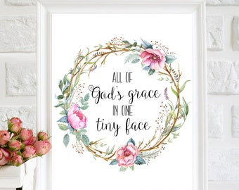 All Of God's Grace in One Tiny Face, floral Baby Girl wall Art, nursery Printable, Bible Verse, Kids room decor, Children Wall art printable
