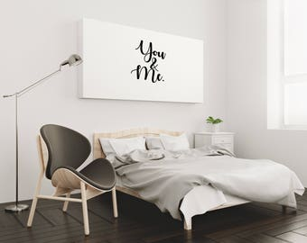 You and Me Printable Wall Art, Home Decor, Quotes, Love, Marriage, Anniversary, Motivational Inspirational Download.