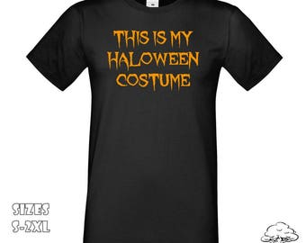 This Is my Halloween Costume T-Shirt | Funny Unisex T-Shirt, Haloween T-Shirt, Pumpkin Witch Mens Womans T Shirt