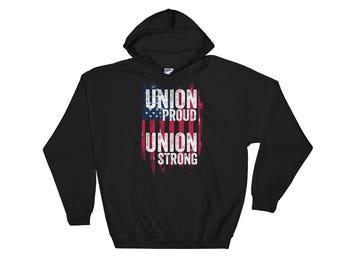 Union Proud Union Strong American Flag Iron Steel Construction Worker Electrician Plumber Painter Welder Hooded Sweatshirt