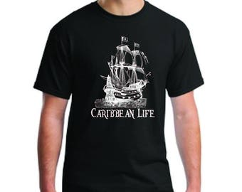 Caribbean Life sailing ship T-Shirt-Vacation T-Shirt-Tropical T-Shirt-Husband gift shirt-T-Shirt- Novelty Shirt- Pirate T-Shirt-Pirate Ship