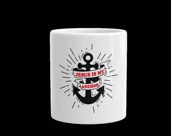 Jesus is my Anchor coffee mug-Jesus cup-white mug-11 oz coffee mug-15 oz coffee mug-gift mug -christian mug-god mug
