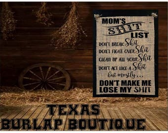 Moms Shit list Don't  break Don't fight Don't act Clean up Don't make me lose my shit  Burlap country Music Vintage Chic Wedding Wood Sign