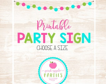 PRINTABLE - Party Sign - Choose a size!