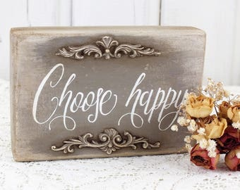 Choose happy sign Vintage cottage fireplace decor Inspirational gift for girls, student Office desk accessories Primitive quote on wood