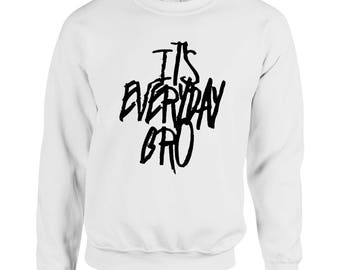 Its Everyday Bro Fan Pullover Sweatshirt
