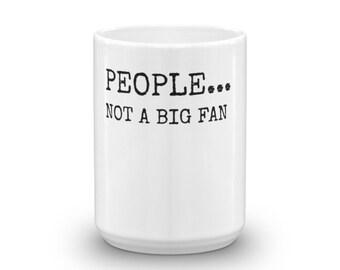 People Not A Big Fan Funny Shirt Introvert Coffee Tea Mug