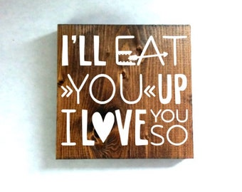 Ill eat you up I love you so sign, nursery room sign, kids room sign, baby decor, baby shower gift, wild things sign