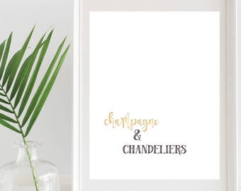 Champagne and chandeliers champagne chandeliers gold foil gold foil print champagne print chandelier print fixer upper hgtv home decor