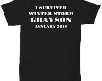 "Winter Storm Grayson Survivor T Shirt- ""I survived Winter Storm Grayson January 2018"" Adult Sizes - 5 Colors"