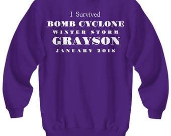 "Winter Storm Grayson Adult Sweatshirt -""I Survived Bomb Cyclone Winter Storm Grayson January 2018"" - 7 COLORS!"