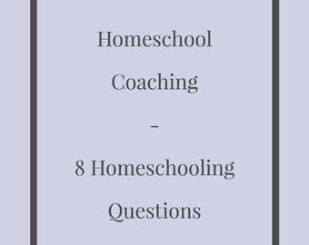 HOMESCHOOL COACHING - 8 Homeschooling Questions