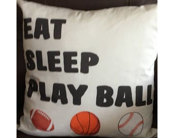 Eat Sleep Play Ball Throw Pillow