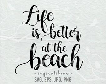 Beach SVG File Life is better at the beach Svg Summer Silhouette Cut File Cricut Clipart Print Template Vinyl sticker shirt design
