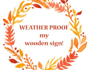 Weather Proof Protection for Stahlli Woodworking Signs