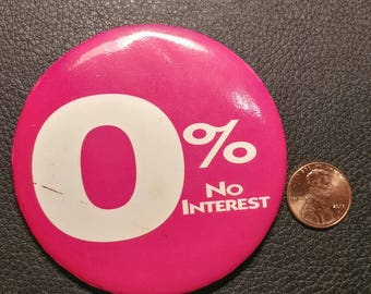 "Vintage Pinback Button - ""0% No Interest"""