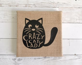 Wall Art, Crazy Cat Lady Burlap Canvas, Home Decor, Cat Lover Gift, Crazy Cat Lady, 6x6