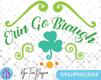 Saint Patricks Day Svg,png,dxf/Erin Go Braugh svg,png,dxf/ Erin Go Braugh clipart for Print,Design,Silhouette,Cricut and any more